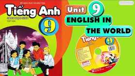 TIẾNG ANH 9 - UNIT 9 - ENGLISH IN THE WORLD - thầy Kiệt