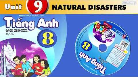 TIẾNG ANH 8a1 - UNIT 9 - NATURAL DISASTERS SGK 2018 Getting started - thầy Kiệt
